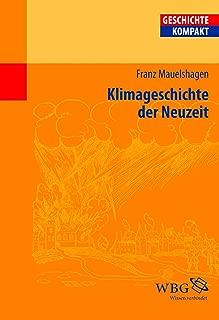 Klimageschichte der Neuzeit (Geschichte kompakt) (German Edition)