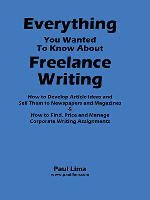 Everything You Wanted to Know About Freelance Writing (English Edition)