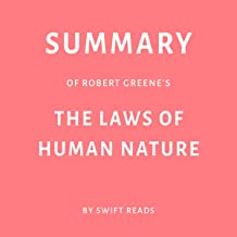 Summary of Robert Greene's The Laws of Human Nature by Swift Reads