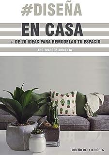#Diseña en casa : Más de 20 ideas para remodelar tu espaci