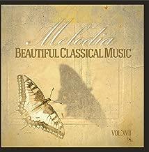 Beautiful Classical Music: Melodia, Vol. 17