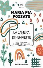 Permalink to La camera di Henriette. Schizzi, mappe e disegni di paesaggi identitari PDF