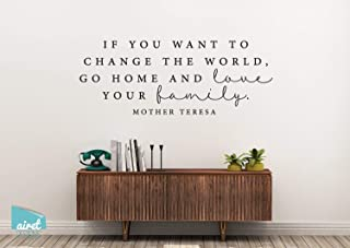 CECILIAPATER If You Want to Change The World, go Home and Love Your Family - Mother Teresa Quote - Vinyl Decal Wall Art Home Decor Sticker