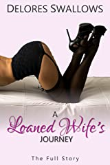 A Loaned Wife's Journey: The Full Story — His Boss, Both Partners, and The Board Kindle Edition