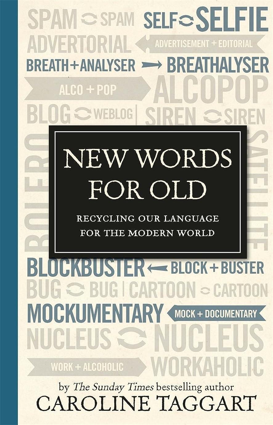 駐地重力九月New Words for Old: Recycling Our Language for the Modern World (English Edition)