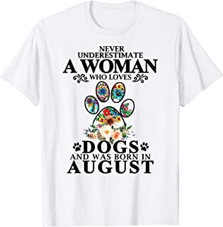 never underestimate a woman born in august