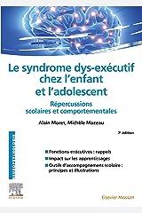 Le syndrome dys-exécutif chez l'enfant et l'adolescent: Répercussions scolaires et comportementales (NEUROPSYCHOLOGIE) Format Kindle