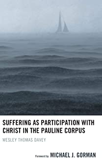 Suffering as Participation with Christ in the Pauline Corpus (English Edition)