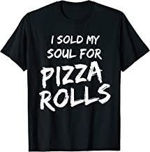 I Sold My Soul For Pizza Rolls Funny Food Lover Tee