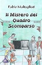 Il Mistero del Quadro Scomparso (Gli Amici di Albarossa (The Albarossa Friends)) (Italian Edition)