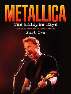 Metallica - The Halcyon Days Part 2