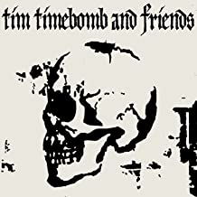 Tim Timebomb and Friends [Explicit]