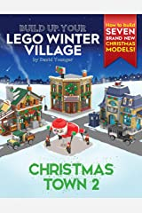 Build Up Your LEGO Winter Village: Christmas Town 2 Paperback