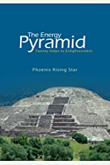 The Energy Pyramid: Twenty Steps to Enlightenment Kindle Edition