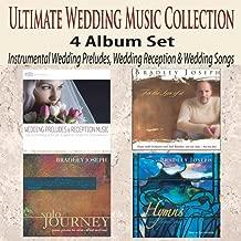 Ultimate Wedding Music Collection 4 Album Set: Instrumental Wedding Preludes, Wedding Reception & Wedding Songs