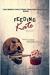 Feeding Kate: A Crime Fiction Anthology Kindle Edition