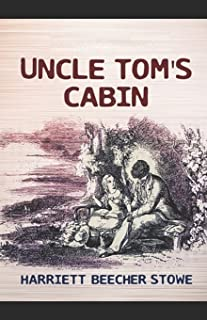 Uncle Tom's Cabin by Harriet Beecher Stowe illustrated edition