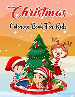 Christmas Coloring Book For Kids: Easy and Cute Christmas Holiday Pages as Christmas Gift For Toddlers , Children and Pres...