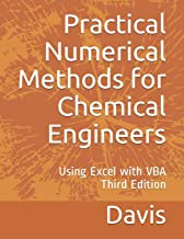 Practical Numerical Methods for Chemical Engineers: Using Excel with VBA, 3rd Edition