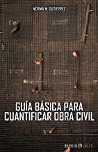 Guía básica para cuantificar obra civil (Spanish Edition)