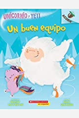 Un Unicornio y Yeti 2: Un buen equipo (A Good Team): Un libro de la serie Acorn Paperback