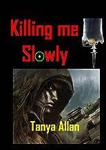 Killing Me Slowly (English Edition)