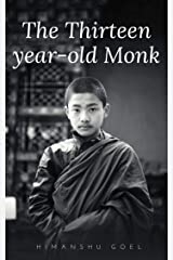 The Thirteen-Year-Old Monk: flash reads by Himanshu Goel Kindle Edition