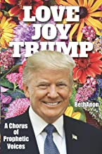 Love Joy Trump: A Chorus of Prophetic Voices