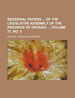 Sessional Papers of the Legislative Assembly of the Province of Ontario Volume 27, No. 5