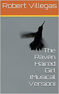 The Raven Haired Girl (Musical Version) (English Edition)