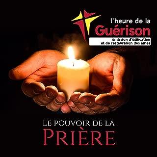 Le pouvoir de la prière (L'heure de la guérison, émission d'édification et de restauration des âmes)