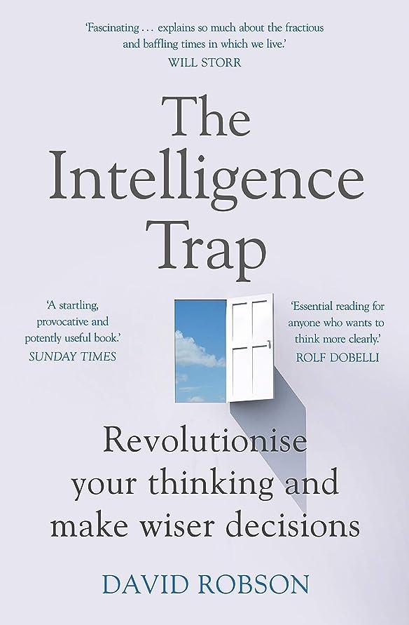 マイルストーン哲学者振るThe Intelligence Trap: Revolutionise your Thinking and Make Wiser Decisions (English Edition)