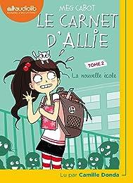 Le Carnet d'Allie 2 - La Nouvelle École: Livre aud
