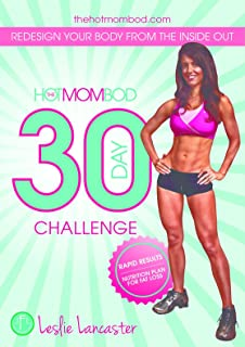 30 Day Challenge: Rapid Results Nutrition Plan for Fat Loss (The Hot Mom Bod Book 1)