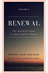 Renewal (Written Tales Magazine Book 1) Kindle Edition