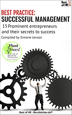 [BEST PRACTICE] Successful Management: 15 prominent entrepreneurs and their secrets of success