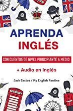 Aprenda Inglés con cuentos de nivel principiante a medio: Mejore sus habilidades de comprensión lectora y audición en Ingl...