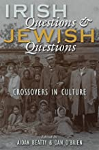 Irish Questions and Jewish Questions: Crossovers in Culture (Irish Studies)