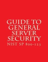 NIST SP 800-123 Guide to General Server Security