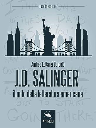 J. D. Salinger. Il mito della letteratura americana
