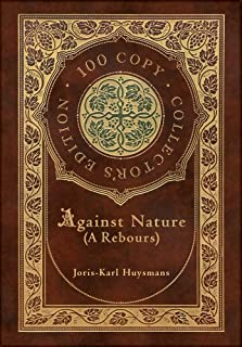 Against Nature (A rebours) (100 Copy Collector's Edition)