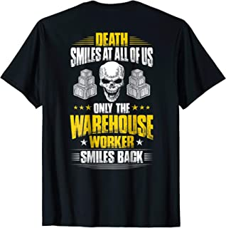 Warehouse Worker T-Shirt Death Smiles At All Of Us