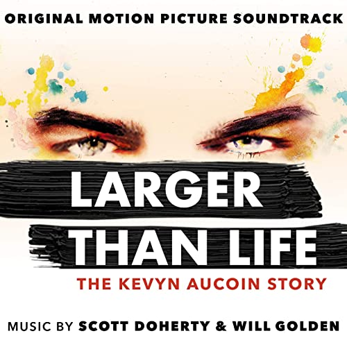 Larger Than Life: The Kevyn Aucoin Story (Original Motion Picture Soundtrack)