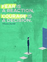 """The Supply Room Fear is a Reaction, Courage is a Decision. -Winston Churchill Quote Motivational Unframed Gloss Poster (24"""" x 36"""")"""