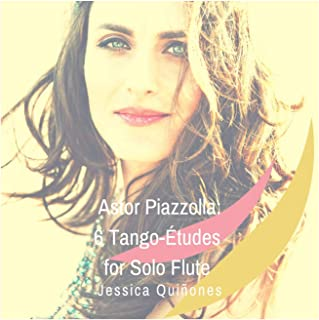 Astor Piazzolla: 6 Tango-Études for Solo Flute