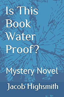 Is This Book Water Proof? Mystery Novel