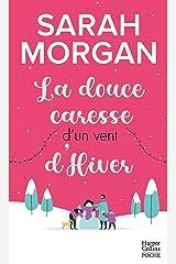 La douce caresse d'un vent d'hiver : Une romance de Noël cocooning et chaleureuse !: Découvrez le 3e tome de la série Snow Crystal Format Kindle