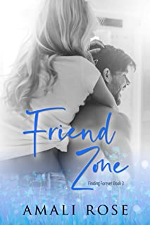 Friend Zone: A Friends to Lovers Romance (Finding Forever Book 3)