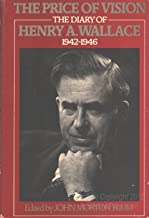 The Price of Vision: The Diary of Henry A. Wallace, 1942-1946