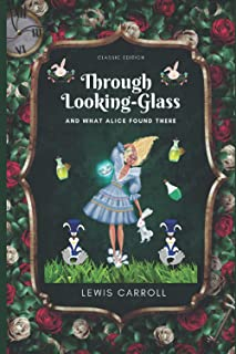 Through Looking-Glass,And What Alice Found There: Unique annotations